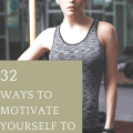 32 Ways to Motivate Yourself to Work Out