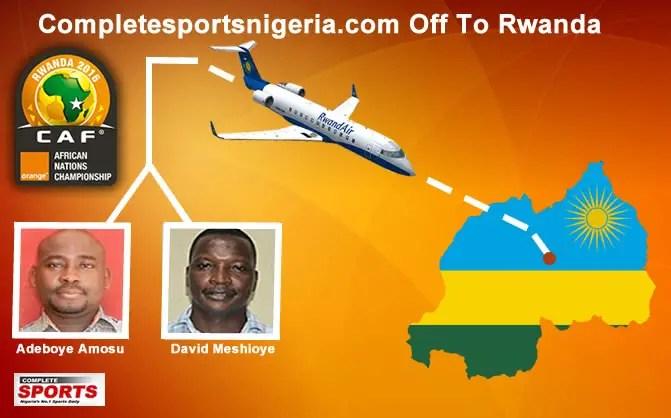 2016 CHAN:Completesportsnigeria.comOff To Rwanda