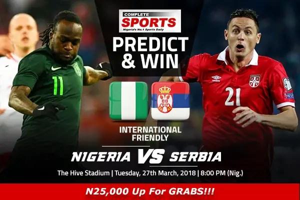 Nigeria vs Serbia: Win N25,000 In Complete Sports' Predict And Win Competition