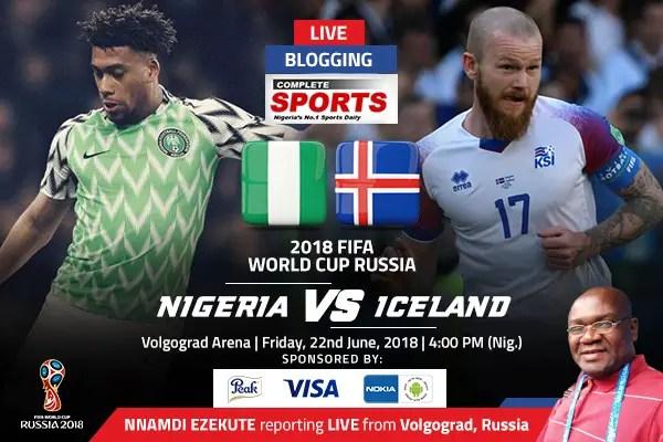 LIVE BLOGGING: Nigeria vs Iceland – 2018 FIFA World Cup Russia