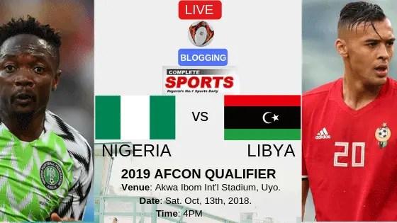 LIVE-BLOGGING – Nigeria Vs Libya 2019 AFCON Qualifer