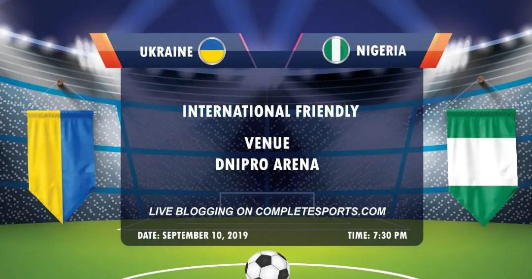 Live Blogging: Ukraine Vs Nigeria (International Friendly)