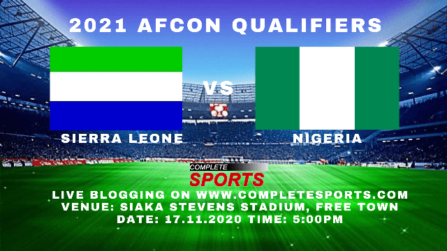 Live Blogging: Sierra Leone Vs Nigeria (2021 AFCON Qualifiers)