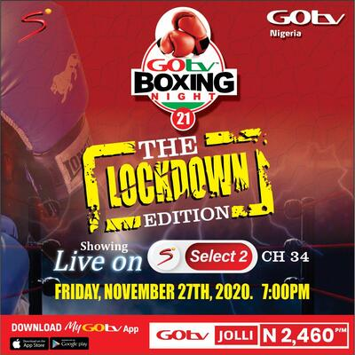 Hey Go Getters, GOtv Boxing Night Returns Live To Your Screens