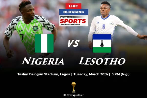 Live Blogging: Nigeria Vs Lesotho (2021 AFCON Qualifiers)