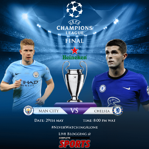 Live Blogging:  Manchester City Vs Chelsea (UCL 2020/21 Final) #NeverWatchingAlone