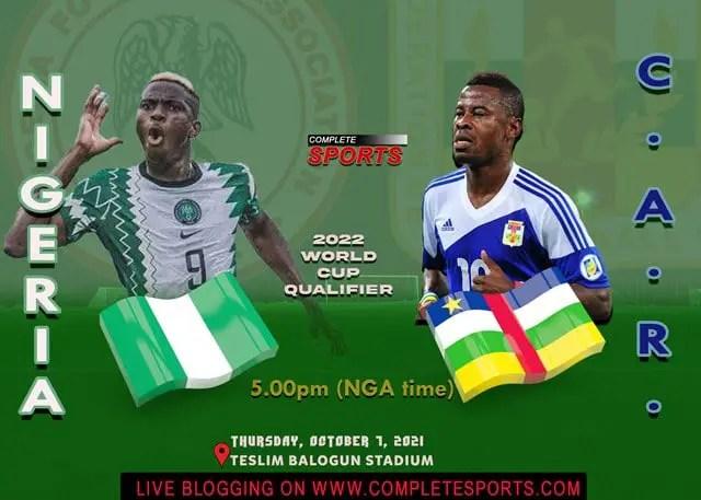 Live Blogging: Nigeria vs Central African Republic (CAR) 2022 FIFA World Cup Qualifier