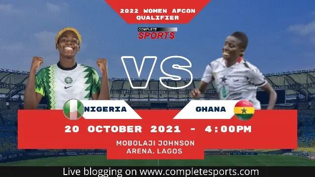 Live Blogging Nigeria VS Ghana – 2022 Women's AFCON Qualifiers
