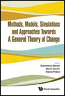 Methods, Models, Simulations and Approaches towards a General Theory of Change