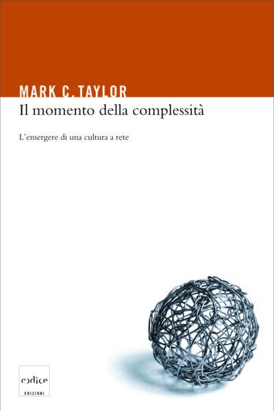 Il momento della complessità - Mark Taylor