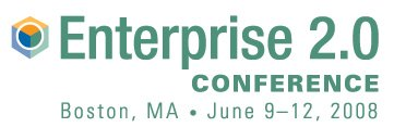 Enterprise 2.0 Conference Boston 2008