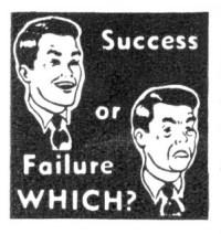 Success or Failure Which?