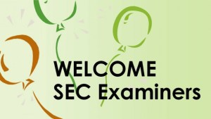 Welcome SEC Examiners