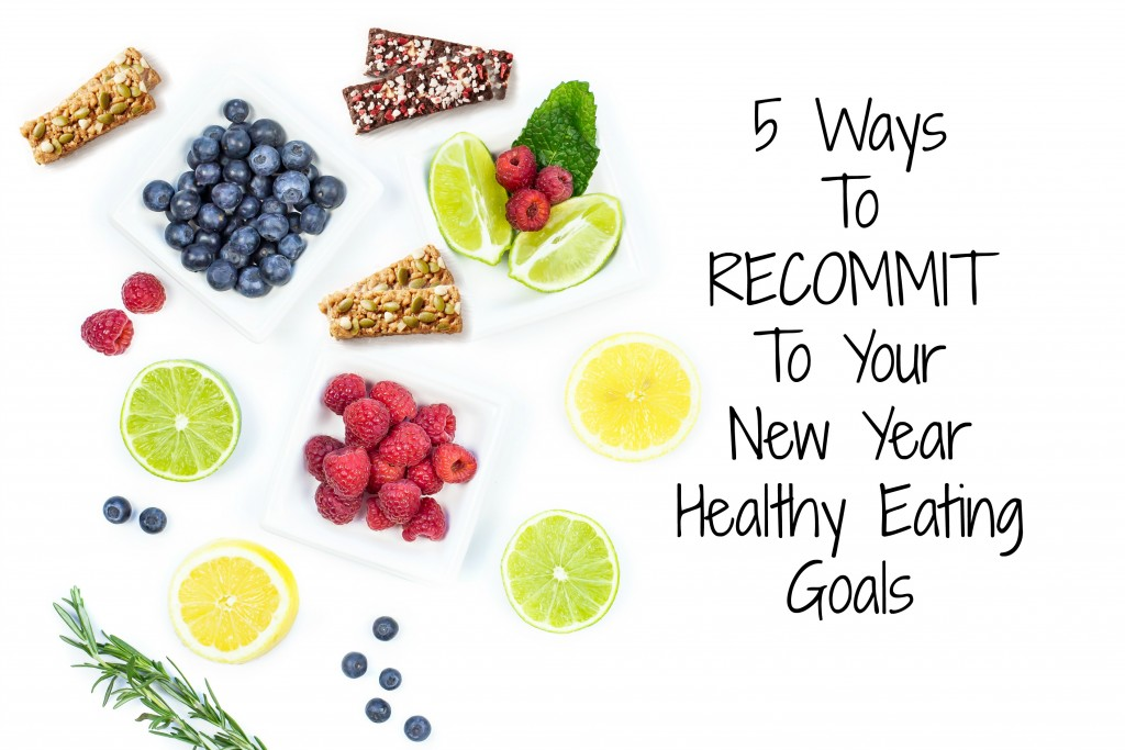 recommit to your new year resolution of healthy eating