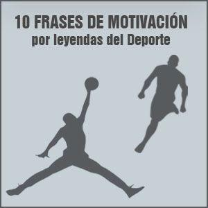 10 Frases de motivación por leyendas del deporte