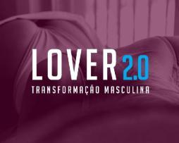 Lover 2.0 - Transformação Masculina