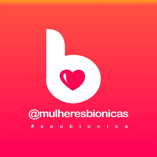#soubionica #soubionica mulheres bionicas