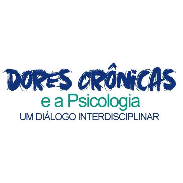 Dores Crônicas e a Psicologia: Um diálogo interdisciplinar José Luiz Siqueira