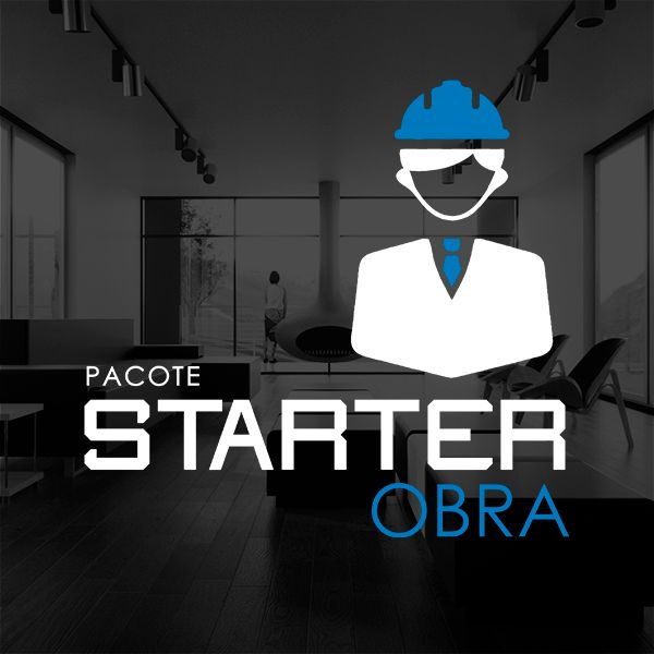 Pacote Starter Obra e todas as fases de um projeto