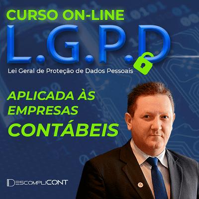 LGPD - LEI GERAL DE PROTEÇÃO DE DADOS PESSOAIS aplicada às empresas contábeis