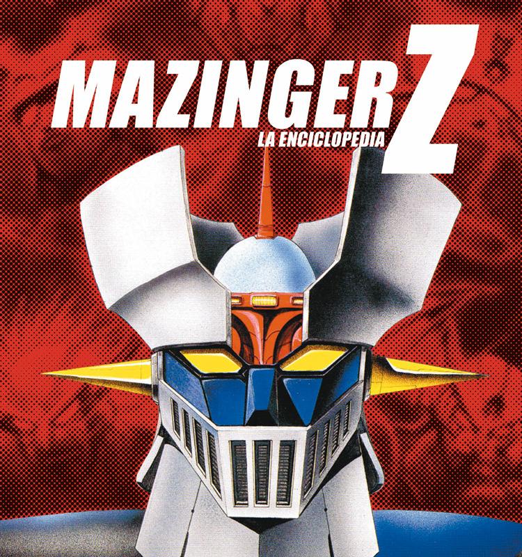 Mazinger Z, La Enciclopedia. Vol. 1