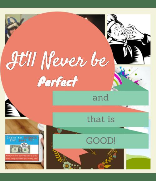 Perfection is for Procrastinators