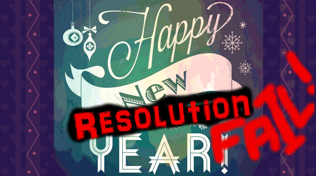 I Broke My Resolution – But Who Cares?