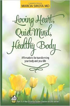 Book jacket of Loving Heart, Quiet Mind, Healthy Body by Dr. Marcia Sirota