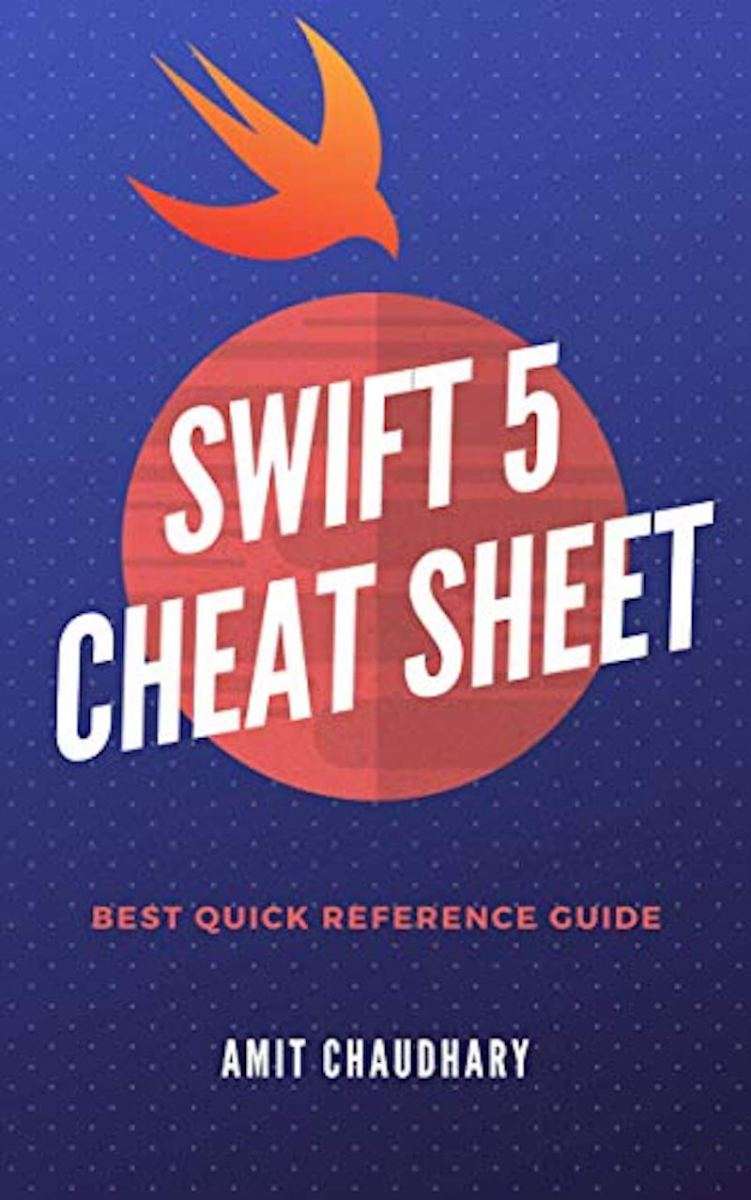 Swift 5 Cheat Sheet: Quick Reference Guide with Examples
