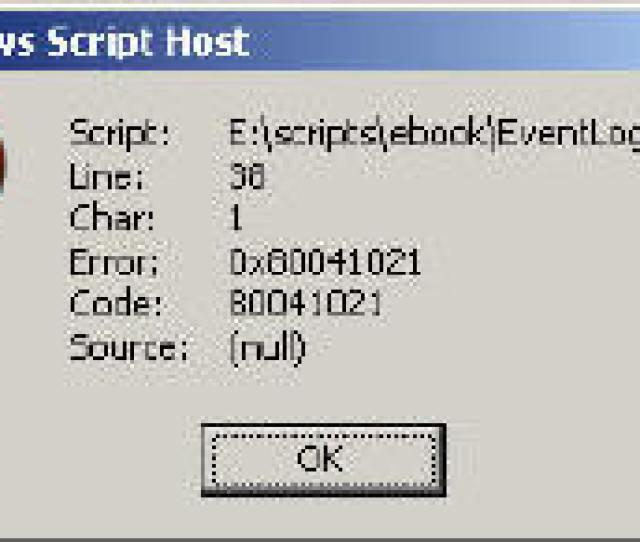 Windows Script Host Message Error Code 80041021 Wmi Vbscript