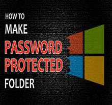 How To Make Password Protected Folder In Windows