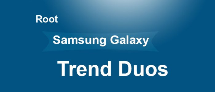 How To Root Samsung Galaxy Trend Duos GT-s7392