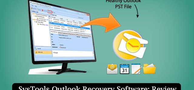 SysTools Outlook Recovery software – Product Review