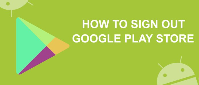 How to Sign Out of Google Play Store on an Android Device