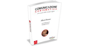 """Come avere carisma e successo nella vita: ce lo spiega il libro """"Comunicazione Carismatica"""""""
