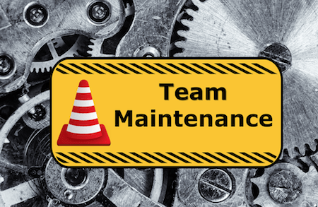 Team Maintenance: keep your team in top shape!