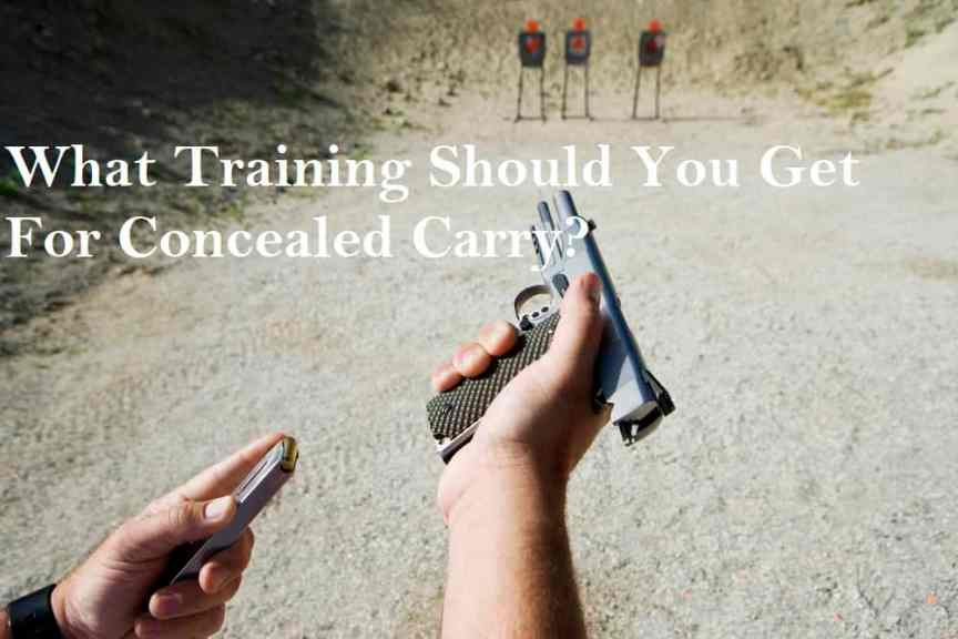 What Training Should You Get For Concealed Carry?