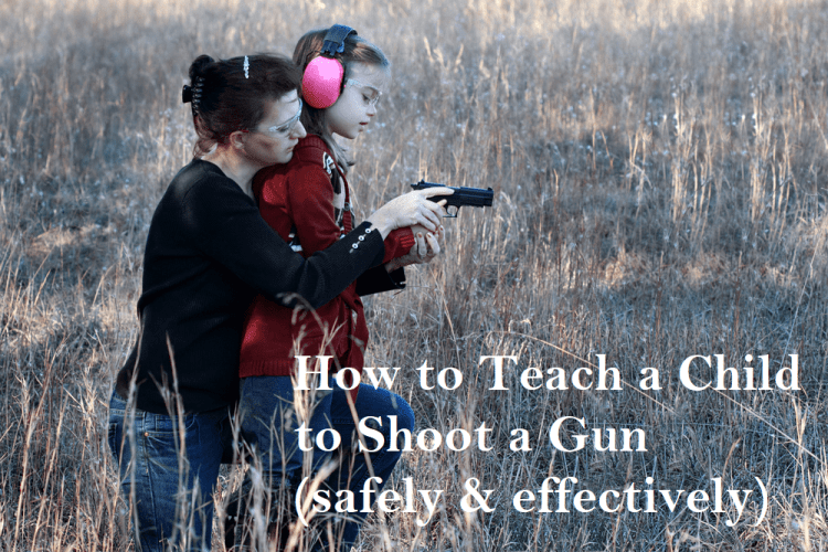 How to Teach a Child to Shoot a Gun safely & effectively