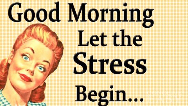 Good Morning. Let the stress begin...