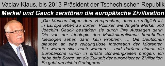 Vaclav Klaus: Merkel vernichtet Europa