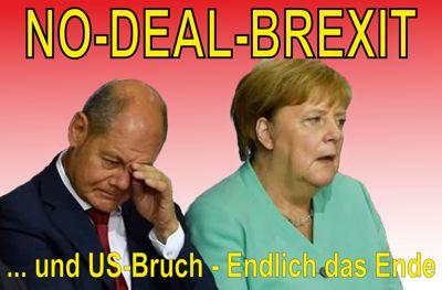 No-Deal Ender der BRD-Verbrecher Scholz und Merkel