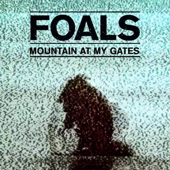 """Foals – """"Mountain At My Gates"""""""