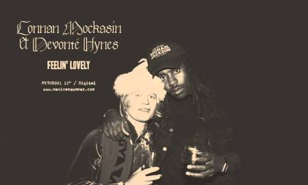 "Connan Mockasin & Devonté Hynes – ""Feelin' Lovely"""