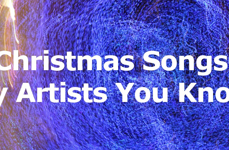Christmas Songs By Artists You Know - concertaddicts