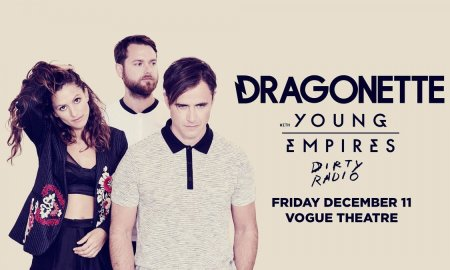 Dragonette + Young Empires at The Vogue Theatre in Vancouver, BC on December 11th 2015