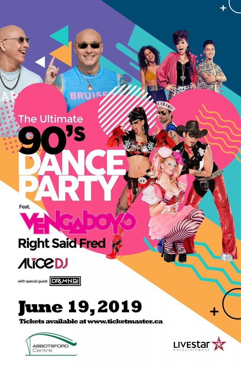 The Ultimate 90's Dance Party ft. Vengaboys + Right Said Fred + Alice DJ + Drum N Dj at Abbotsford Centre 2019