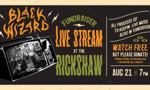 "Black Wizard ""Fundraiser LIVE Stream"" at the Rickshaw Theatre! 2020"