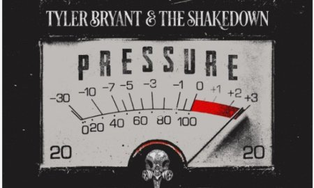 "Tyler Bryant & The Shakedown New Album ""Pressure"" cover 2020"