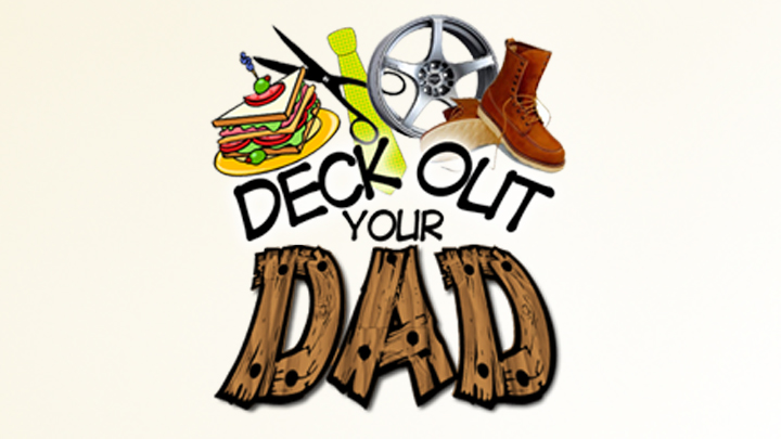 Deck Out Your Dad Don't Miss 2018_1527263278124.jpg.jpg