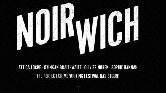 Noirwich Crime-Writing Festival: Killer Debuts